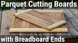 HowTo#10 Parquet Cutting Boards with Breadboard Ends | Разделочная доска из паркета