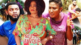 Not In My Favour 5&6 - 2018 Latest Nigerian Nollywood Movie