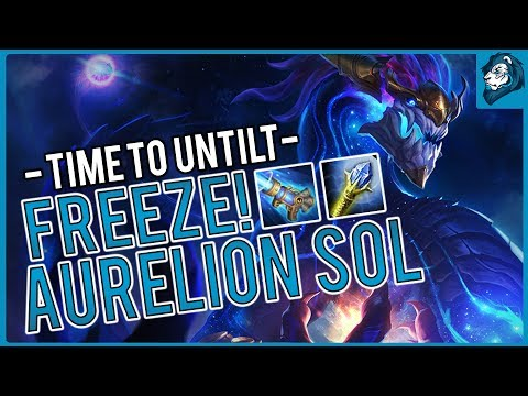 FREEZE! AURELION SOL - Time to Untilt | League of Legends