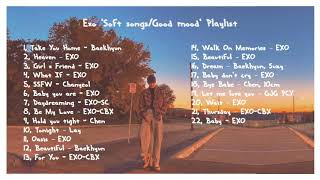 Soft songs/Good mood - EXO Playlist