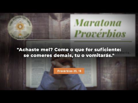 Maratona Provérbios - Capítulo 25 - Achaste Mel? Como o qu