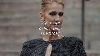 Céline Dion - Courage (Lyrics)