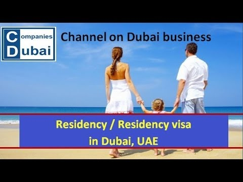 Residency / Residence visa in Dubai, UAE - how to obtain