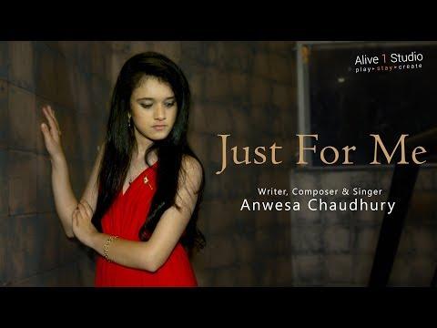 Just For Me   Anwesa Chaudhury   Alive 1 Studio