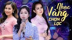 Liên Khúc Nhạc Trữ Tình Bolero - Những Ca Khúc Nhạc Vàng Trữ Tình Hay Nhất 2019