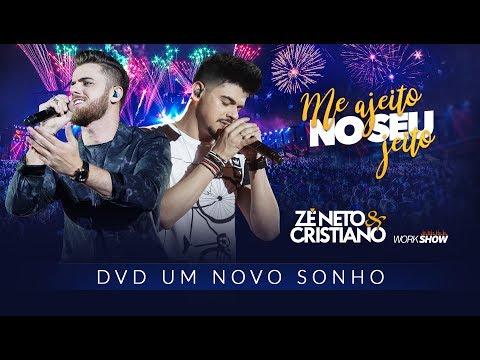 Zé Neto e Cristiano - ME AJEITO NO SEU JEITO - DVD Um Novo Sonho