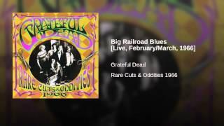 Big Railroad Blues [Live, February/March, 1966]