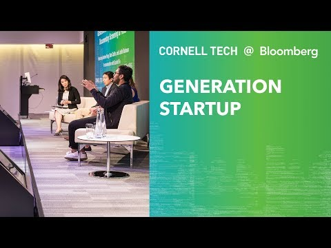 Bloomberg Cornell Tech Series: GENERATION STARTUP Panel