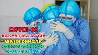 """COVID-19: DOKTOR MENANGIS TERLALU PENAT """" stay at home """" PERINTAH KAWALAN PERGERAKAN - PKP MALAYSIA"""