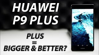 Huawei P9 Plus Review | Plus = bigger & better ?