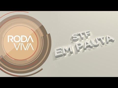 Roda Viva | STF em pauta | 02/07/2018