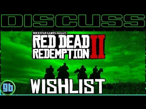 Discuss Red Dead Redemption 2 Wishlist