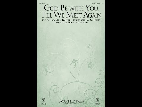 GOD BE WITH YOU TILL WE MEET AGAIN - arr. Heather Sorenson