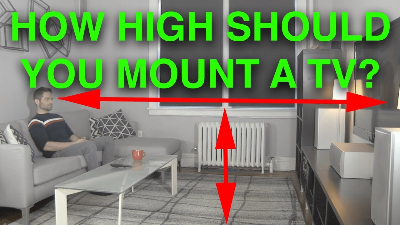 How High Should I Mount My Tv Youtube