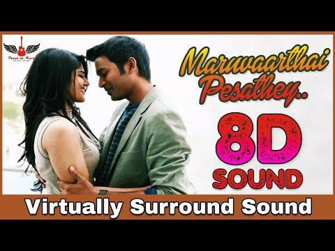 Maruvaarthai Pesathey   8D Audio Song   Enai Noki Paayum Thota   Dhanush   Tamil 3D Songs