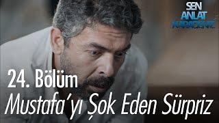 Mustafa'yı şok Eden Sürpriz - Sen Anlat Karadeniz 24. Bölüm