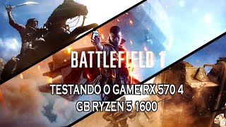 TESTANDO O GAME BF1 RX 570 4 GB RYZEN 5 1600