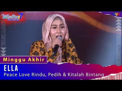 Ella - Peace Love Rindu, Pedih & Kitalah Bintang | Minggu Akhir | #Mentor7