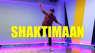 Shaktimaan | Seedhe Maut x Sez On The Beat || Himanshu Dulani Dance Choreography