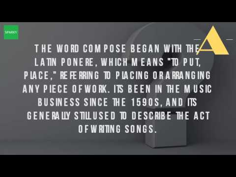 What Does The Word Compose Mean In Music?