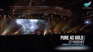 Pure As Gold | CityWorship | City Harvest Church