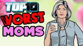TOP 10 WORST MOMS