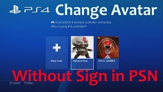 Change avatar PS4 Without Sign in PSN
