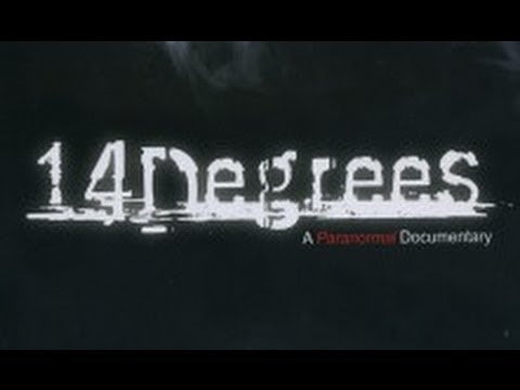 14 Degrees - A Paranormal Documentary - FULL LENGTH