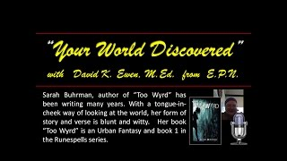 Sarah Buhrman is guest on Your World Discovered with David K. Ewen, M.Ed. of E.P.N.