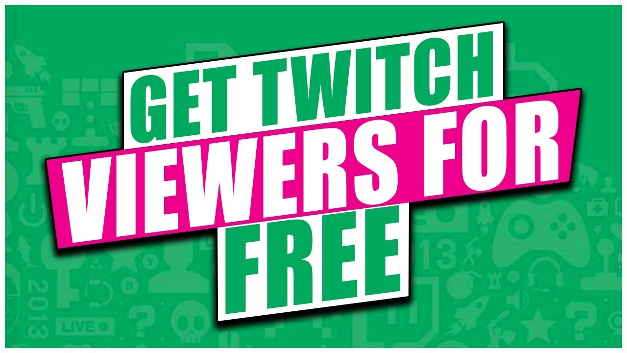 5 Simple Ways To Get Twitch Viewers For Free [2018 Update]