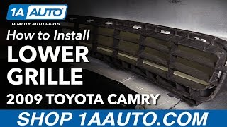 How to Install Replace Front Lower Grille 2007-09 Toyota Camry