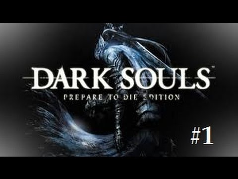 Let's Play - Dark Souls 1, 2, and 3 - Episode 1 (It begins)