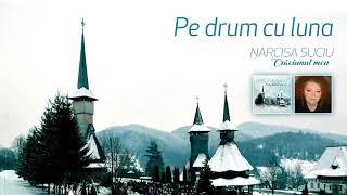 Narcisa Suciu - Pe drum cu luna (Official Audio)