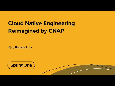 Cloud Native Engineering Re-imagined by CNAP