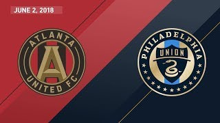 HIGHLIGHTS: Atlanta United FC vs. Philadelphia Union | June 2, 2018