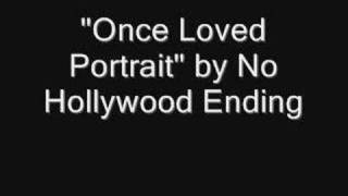 Watch No Hollywood Ending Once Loved Portrait video