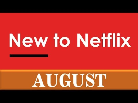 New to Netflix: August 18