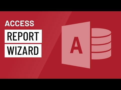Access 2016: Using the Report Wizard
