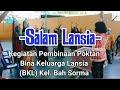 Salam Lansia, Dilanjutkan Joget Sajojo Pada Pertemuan PokTan BKL