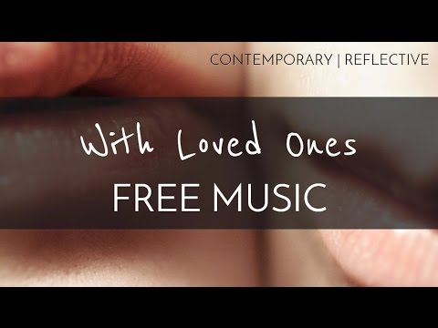 Contemporary | Acoustic - Free Acoustic Guitar Instrumental Music - 'With Loved Ones'