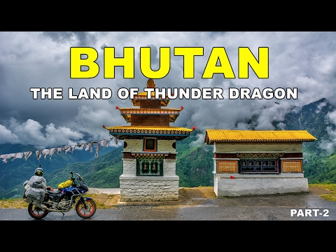 Bhutan The  land of thunder dragon
