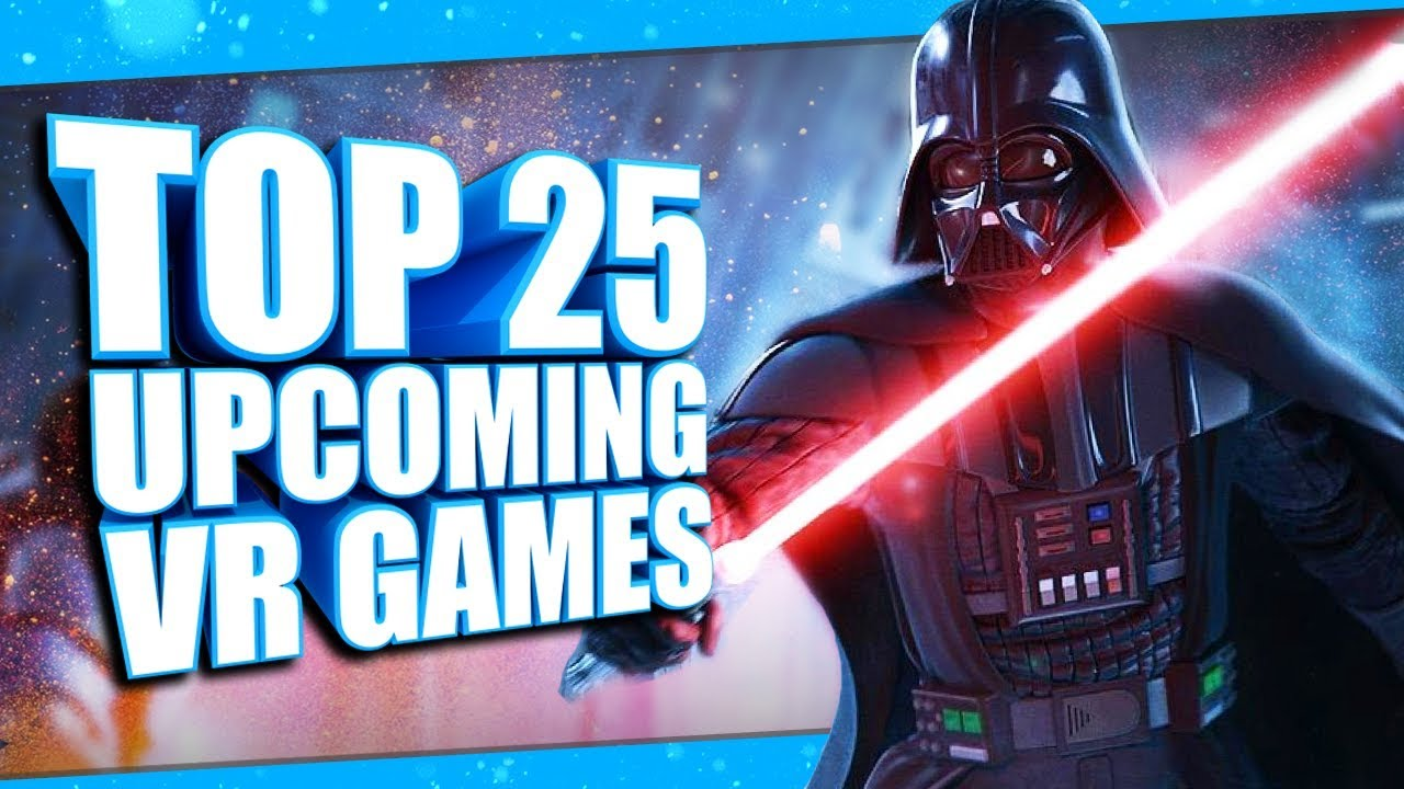 Top 25 Best Upcoming Vr Games Of 2019 Youtube