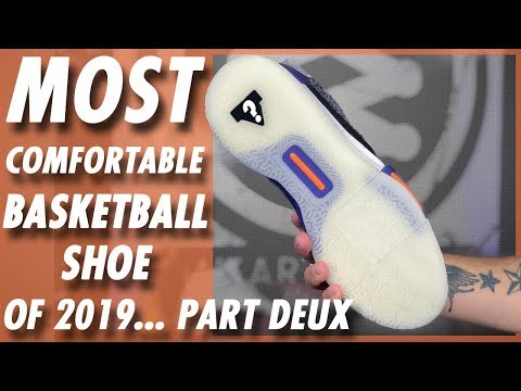 most-comfortable-basketball-shoe-of-2019...-part-deux
