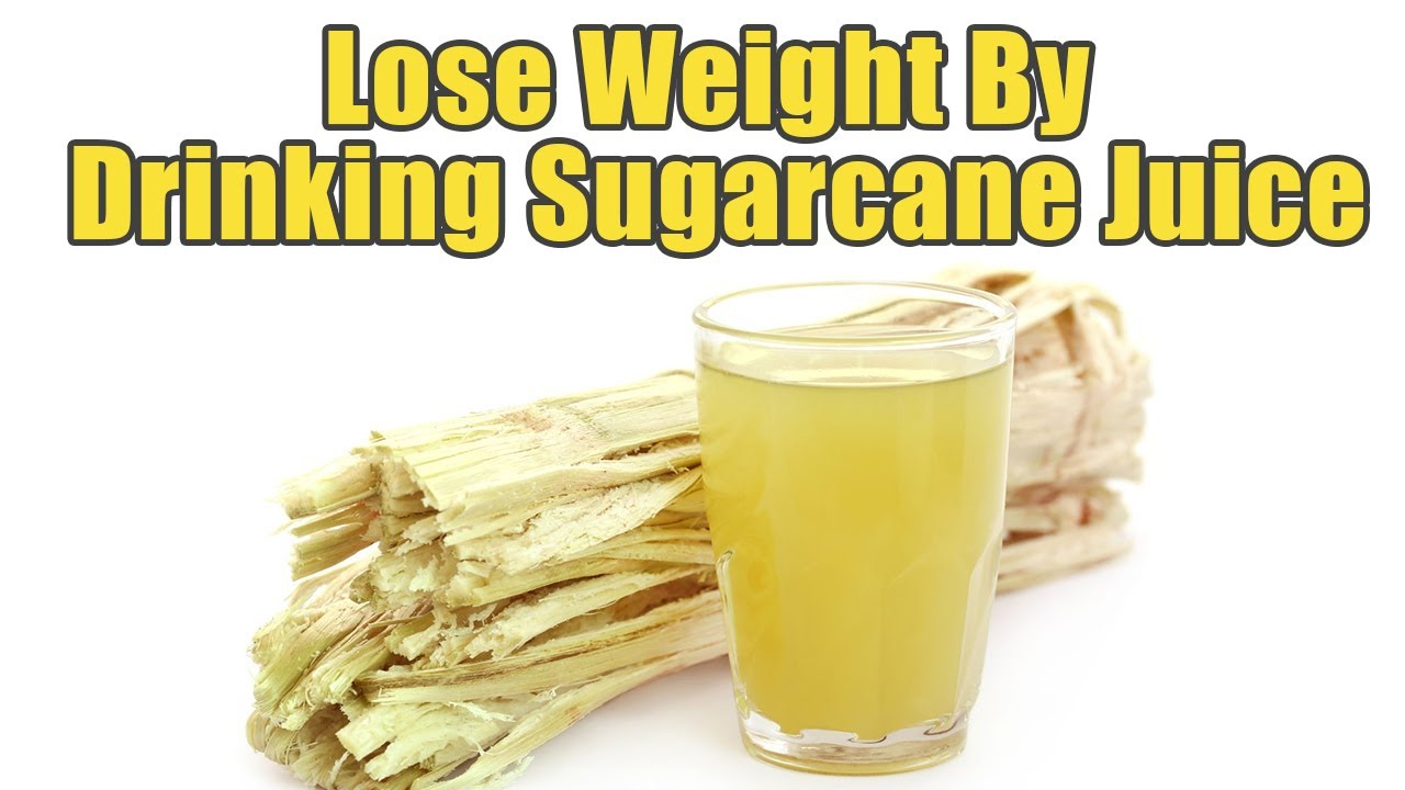 Lose Weight By Drinking Sugarcane Juice