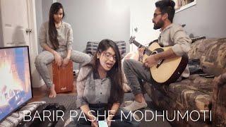 Barir Pashe Modhumoti   Maliha Sings   ft. Dipta   Oyshee