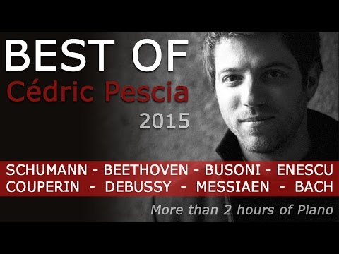 Best of Cédric Pescia 2015: 2 Hours of Classical Piano - Infinity classical / Claves records