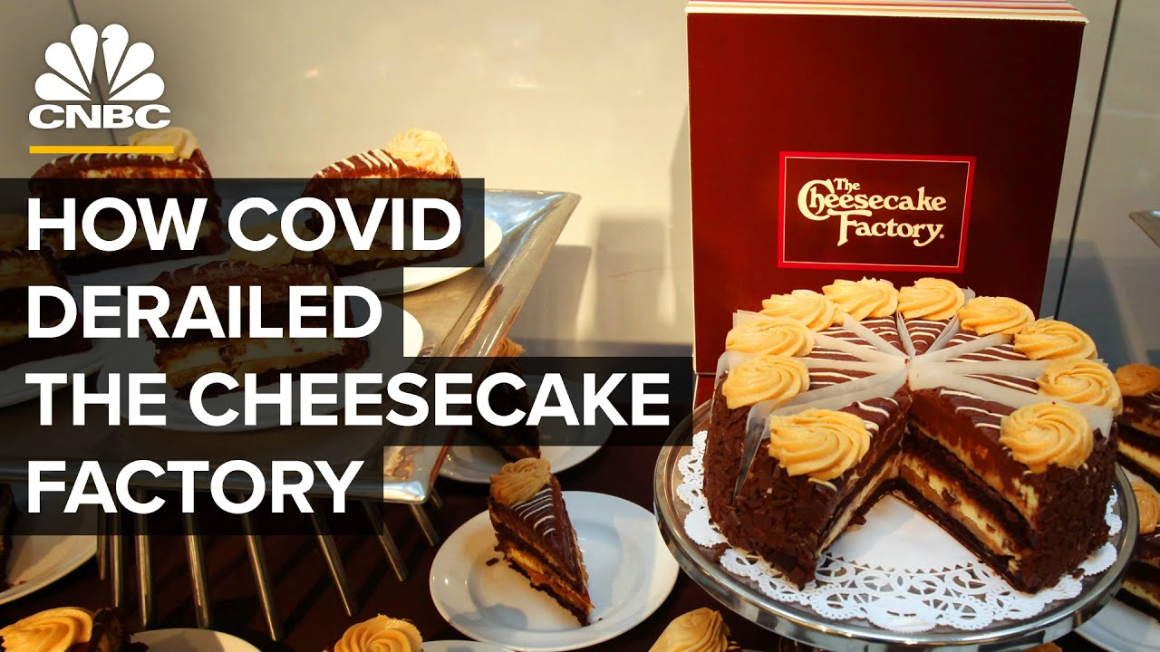 How Covid Derailed The Cheesecake Factory's Success - CNBC