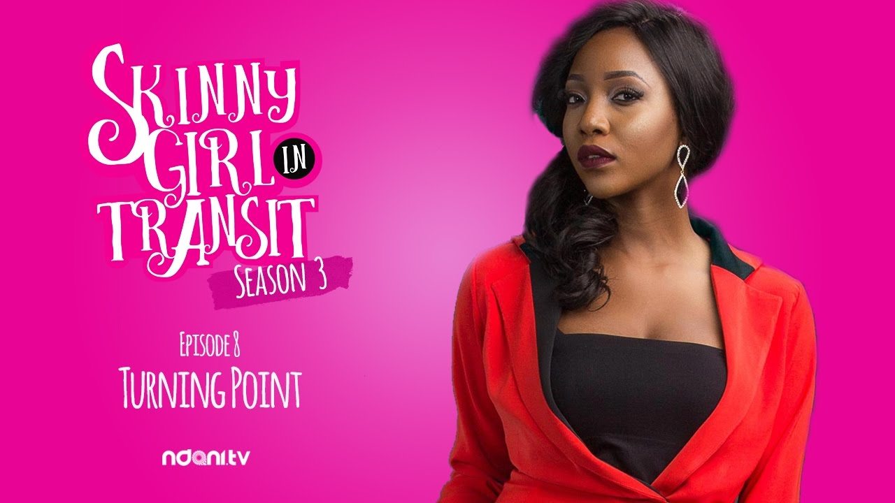 SKINNY GIRL IN TRANSIT S3E8 : TURNING POINT