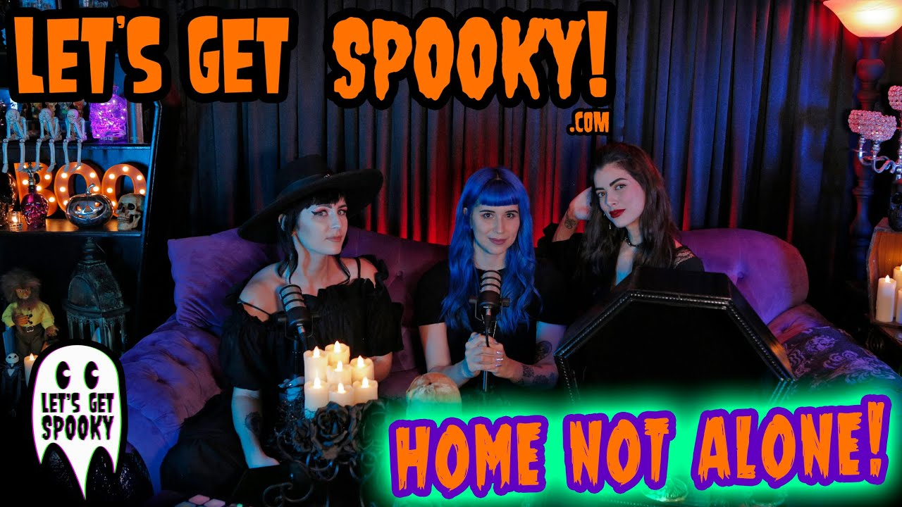 Let's Get Spooky - Ep.39 - Home NOT Alone!