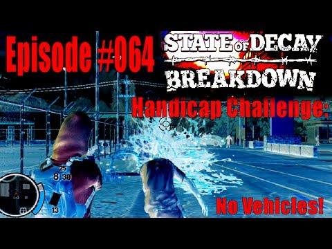 State Of Decay Breakdown #064 | Challenge #1 No Vehicles! | Edgar's Spine Buster Marathon!